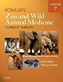 Fowler's Zoo and Wild Animal Medicine Current Therapy, Volume 7