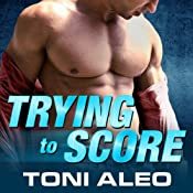 Trying to Score: Assassins Series, Book 2 | Toni Aleo