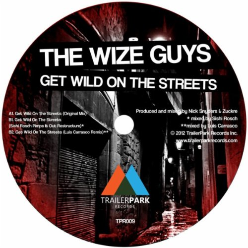The Wize Guys - Get Wild On The Streets
