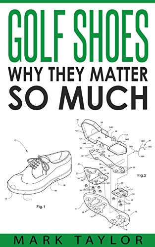 Golf: Golf Shoes, Why They Matter So Much