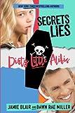 Secrets Lies Dirty Little Alibis (Kiss Kill Love Him Still) (Volume 3)