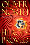 Heroes Proved, Oliver North, 147670631X