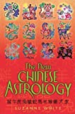 The New Chinese Astrology by White, Suzanne Published by Pan (2008)