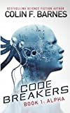 Code Breakers: Alpha (Volume 1) by Colin F. Barnes Picture