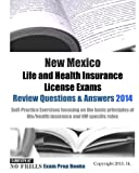 New Mexico Life and Health Insurance License Exams Review Questions and Answers 2014, ExamREVIEW, 1497513081