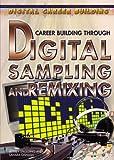 Career Building Through Digital Sampling and Remixing, Jeffrey Spaulding and Sahara Gisnash, 1404213554