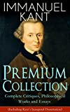 img - for IMMANUEL KANT Premium Collection: Complete Critiques, Philosophical Works and Essays (Including Kant's Inaugural Dissertation): Biography, The Critique ... of Ethics, Perpetual Peace and more book / textbook / text book