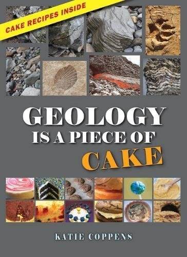 (Geology Is a Piece of Cake)