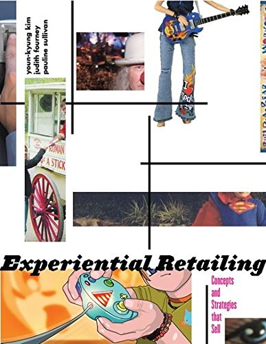 Experiential Retailing: Concepts and Strategies That Sell