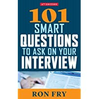 101 Smart Questions to Ask on Your Interview: Completely Updated 4th Edition