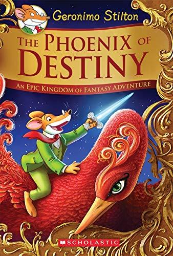 The Phoenix of Destiny: An Epic Kingdom of Fantasy Adventure (Geronimo Stilton and the Kingdom of Fantasy: Special Editi