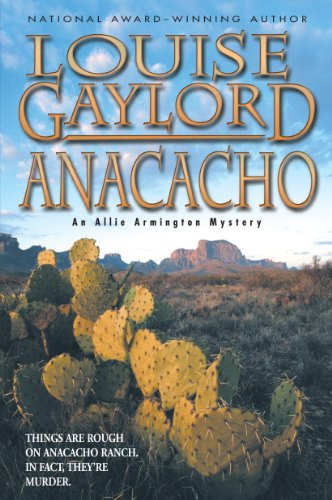 Anacacho, An Allie Armington Mystery by Louise Gaylord (Allie Armington Mystery Series)