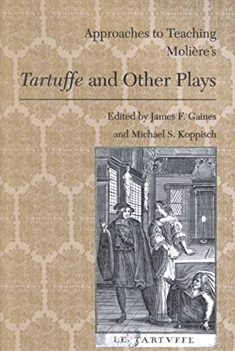 (Approaches to Teaching Moliere's Tartuffe and Other Plays (Approaches to Teaching World Literature))