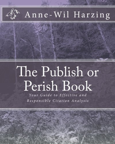 The Publish or Perish Book: Your Guide to Effective and Responsible Citation Analysis (Black & White Edition)