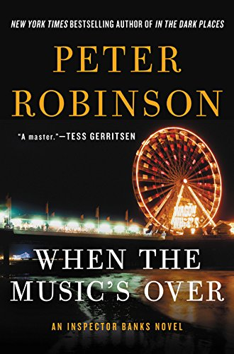When the Music's Over: An Inspector Banks Novel (Inspector Banks - Shopping Robinson