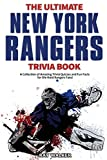 The Ultimate New York Rangers Trivia Book: A