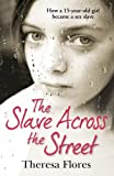 The Slave Across the Street: The harrowing true story of how a 15-year-old girl became a sex slave