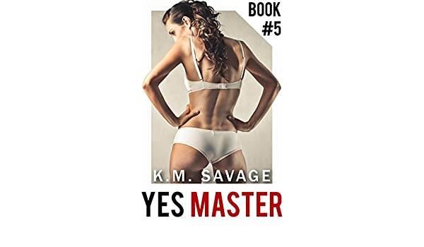 197551258b Yes Master  Part Five  (BDSM Erotic Romance) - Kindle edition by ...