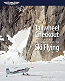 img - for Notes on the Tailwheel Checkout and an Introduction to Ski Flying book / textbook / text book