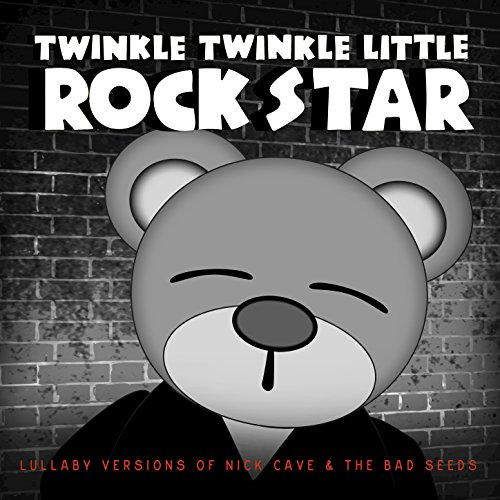Lullaby Versions of Nick Cave ...