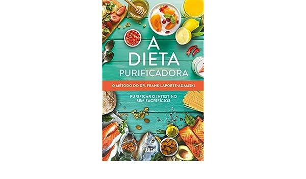 Amazon.com: A dieta purificadora: O método do Dr. Frank Laporte-Adamski (Portuguese Edition) eBook: Frank Laporte-Adamski: Kindle Store
