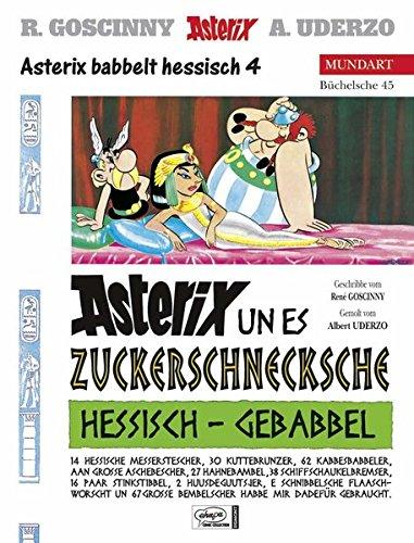 Asterix Mundart Hessisch IV: Asterix un es Zuckerschnecksche