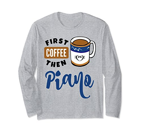 First Coffee Then Piano Music Lover Double Bass Clef Heart Long Sleeve Shirt