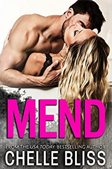 Mend: A Second Chance Romance by [Bliss, Chelle]