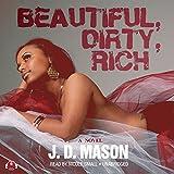 Beautiful, Dirty, Rich