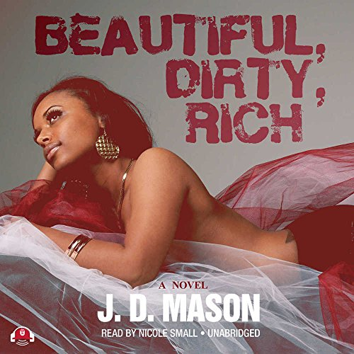 Beautiful, Dirty, Rich by Buck 50 Productions, LLC and Blackstone Audio, Inc.
