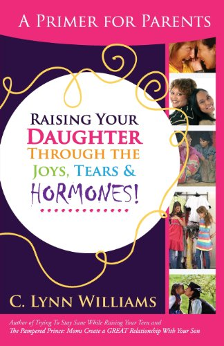 Book: Raising Your Daughter Through the Joys, Tears & by C. Lynn Williams