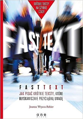 Fast Text Jak Pisac Krótkie Teksty Które Blyskawicznie