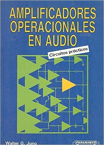 AMPLIFICADORES OPERACIONALES EN AUDIO: CIRCUITOS PRACTICOS: WALTER JUNG: 9788428317306: Amazon.com: Books