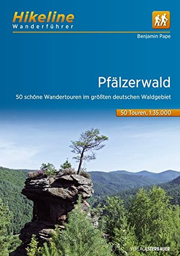 Wanderführer Pfälzerwald: 50 schönste Wandertouren im größten deutschen Waldgebiet 1:35.000, 50 Touren, 554 km (Hikeline /Wanderführer)