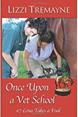 Once Upon a Vet School  #7: Lena Takes a Foal (Volume 7) Paperback