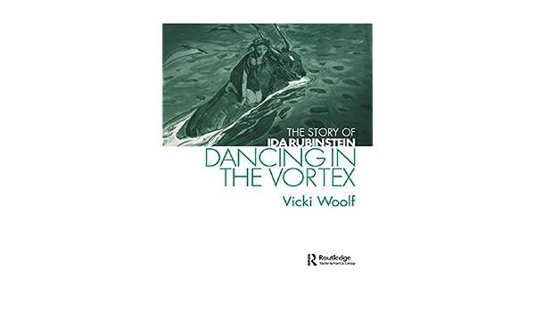 The Story of Ida Rubinstein Dancing in the Vortex