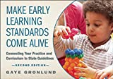 Make Early Learning Standards Come Alive: Connecting Your Practice and Curriculum to State Guidelines