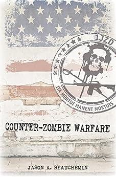 Counter-Zombie Warfare by [Beauchemin, Jason A]