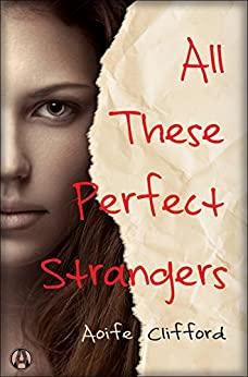 All These Perfect Strangers: A Novel by [Clifford, Aoife]