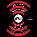iWar: War and Peace in the Information Age | Bill Gertz