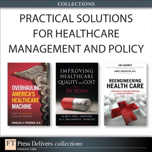 Practical Solutions for Healthcare Management and Policy (Collection) Pdf