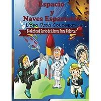 Espacio y Naves Espaciales Libro para Colorear (Blokehead