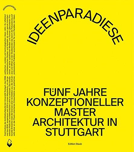 Ideenparadiese: Fünf Jahre konzeptioneller Master Architektur in Stuttgart (Edition Staub) Taschenbuch – 9. Februar 2018 Markus Allmann Gerd de Bruyn Tobias Hönow skript-Vlg