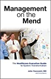 img - for Management on the Mend: The Healthcare Executive Guide to System Transformation by John, M.D. Toussaint (2015-06-08) book / textbook / text book