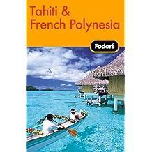 Fodor's Tahiti & French Polynesia, 1st Edition