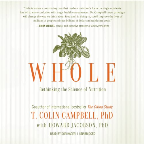 Whole: Rethinking the Science of Nutrition Audiobook [Free Download by Trial] thumbnail