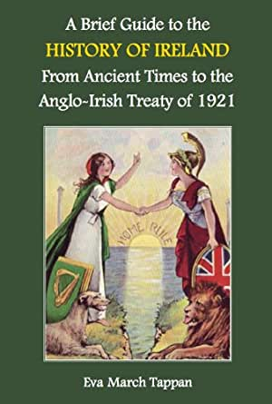 A Brief Guide to the History of Ireland: From Ancient