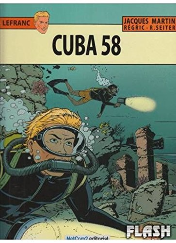Cuba 58 (Lefranc) Tapa dura – 10 oct 2016 Jacques Martin Régric Netcom2 Editorial 8415773773