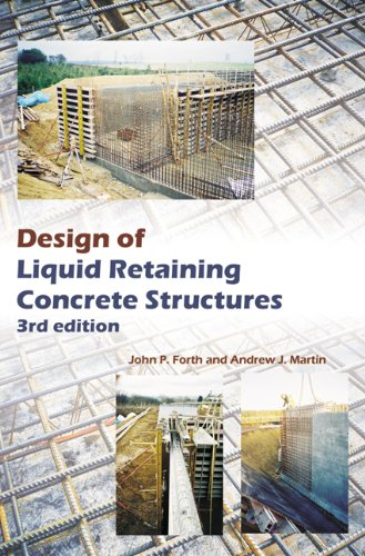 Design of Liquid Retaining Concrete Structures, Third Edition