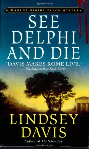 See Delphi and Die: A Marcus Didius Falco Mystery (Marcus Didius Falco Mysteries)